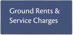 Ground Rents & Service Charges
